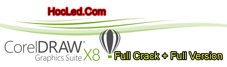 CorelDRAW x8 Full Crack + KeyGen - HocLed Com - Học Làm Biển